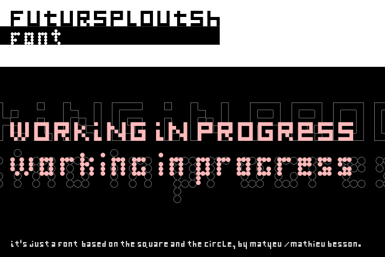 Futursploutsh Font - Working in progress - aperçu